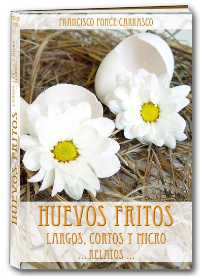 """Libro """"Huevos Fritos"""" de Francisco Ponce"""