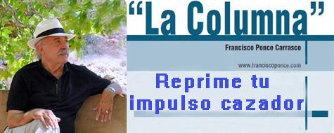 """""""La Columna"""" opinión de Francisco Ponce"""