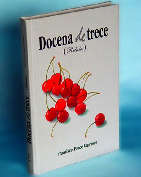 "Libro de Relatos ""Docena de trece"" - Autor: Francisco Ponce Carrasco"