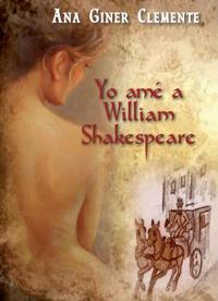 Yo amé a William Shakespeare un libro de Ana Giner
